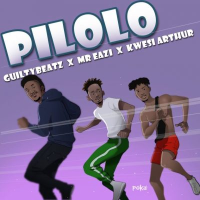 GuiltyBeatz ft. Mr Eazi & Kwesi Arthur – Pilolo
