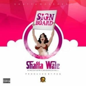 Shatta Wale – Signboard