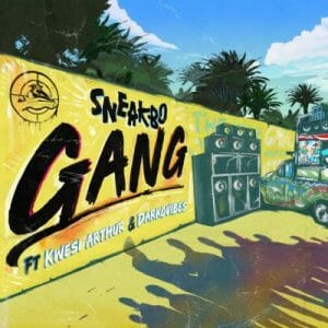Sneakbo ft. Darkovibes & Kwesi Arthur – Gang