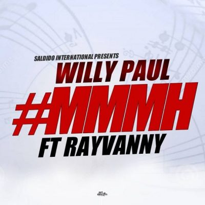 [Music + Video] Willy Paul ft. Rayvanny – MMMH