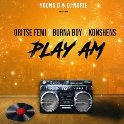 Young D & DJ Norie ft. Oritse Femi, Burna Boy & Konshens – Play Am