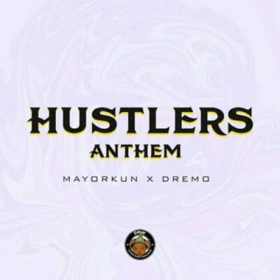 Dremo & Mayorkun – Hustlers Anthem