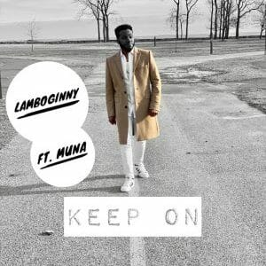 Lamboginny ft. Muna - Keep On Moving
