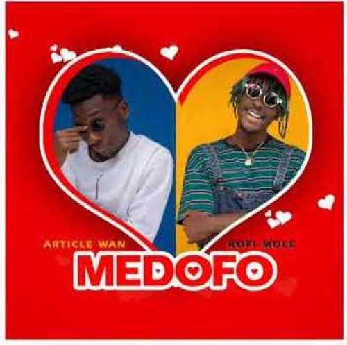 Article Wan ft. Kofi Mole – Medofo (Prod. by Article Wan)