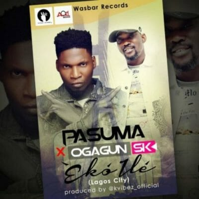 Pasuma ft. Ogagun SK – Eko Ile (Lagos City)
