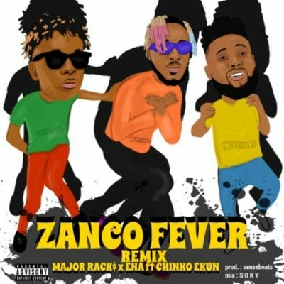 Ena & Major Rack$ ft. Chinko Ekun – Zanco Fever (Remix)