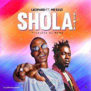 Leopard ft. Mr Eazi - Shola (Remix)