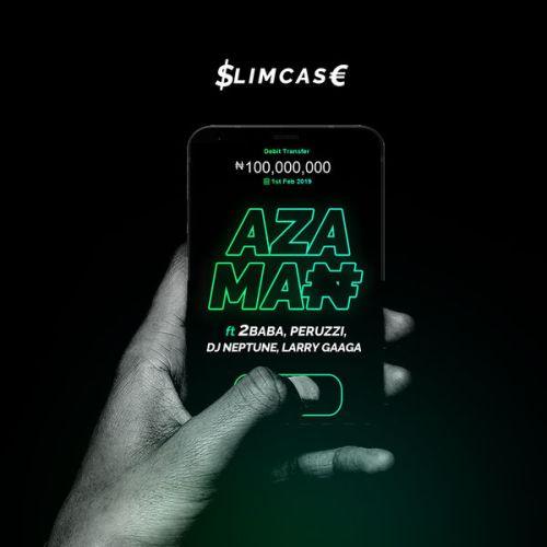 Slimcase ft. 2Baba, Peruzzi, DJ Neptune & Larry Gaaga – Azaman
