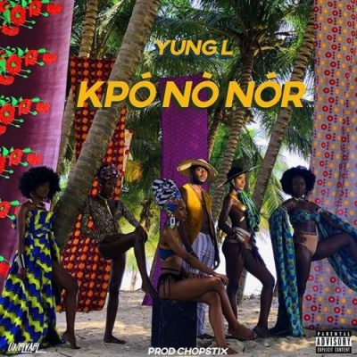 Yung L – Kpo No Nor (Prod. By Chopstix)
