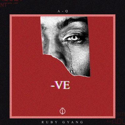 A-Q ft. Ruby Gyang – -VE