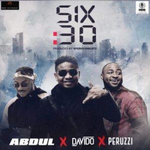 [Music + Video] Abdul ft. Davido & Peruzzi – Six30