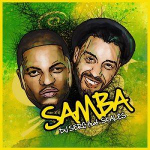DJ Serg ft. Skales – Samba