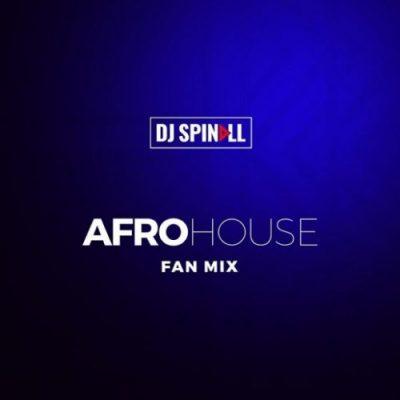 [Mixtape] DJ Spinall – Afro House Fan Mix