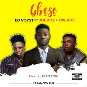 DJ Voyst ft. Joeboy & Oxlade – Gbese