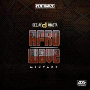 Deejay J Masta – Afro Wave Mixtape