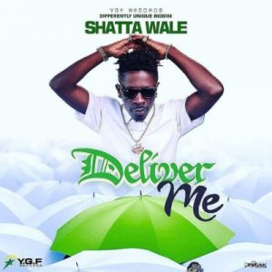Shatta Wale – Deliver Me (Prod. by YGF Records)