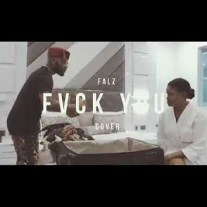Falz ft. Kizz Daniel – Fvck You (Cover)