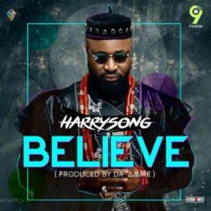 Harrysong – Believe