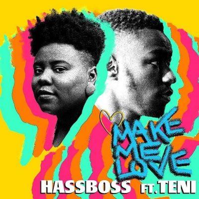 HassBoss ft. Teni – Make Me Love