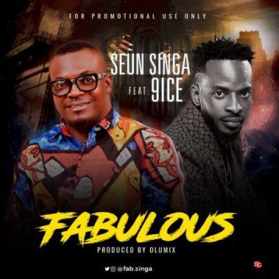 Seun Singa ft. 9ice – Fabulous