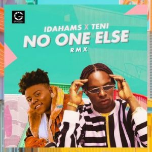 Idahams ft. Teni – No One Else (Remix)