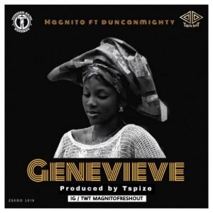 Magnito ft. Duncan Mighty – Genevieve