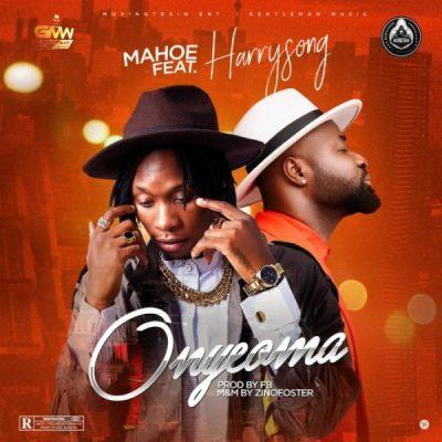Mahoe ft. Harrysong – Onyeoma