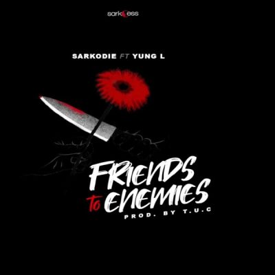 Sarkodie ft. Yung L – Friends To Enemies