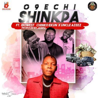 [Music + Video] O9echi ft. Idowest, Chinko Ekun & Uncle Azeez – Shinkpa