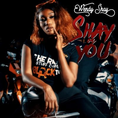 Wendy Shay – Shay On You (Prod. by Lexiz)