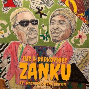 Darkovibes & RJZ ft. NanaBeyin & Magnom – Zanku (Prod. by Juiez)