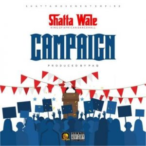 Shatta Wale – Campaign (Prod. by Paq)
