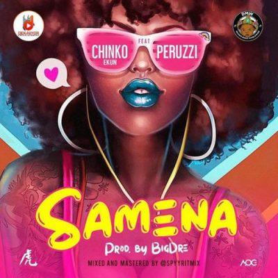 Chinko Ekun ft. Peruzzi – Samena