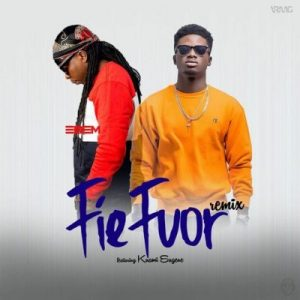 Edem ft. Kuami Eugene – Fie Fuor (Remix)
