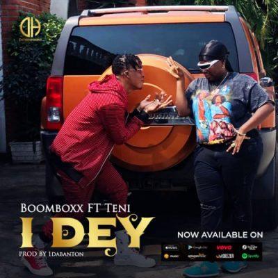 BoomBoxx ft. Teni – I Dey (Prod. 1Da Banton)