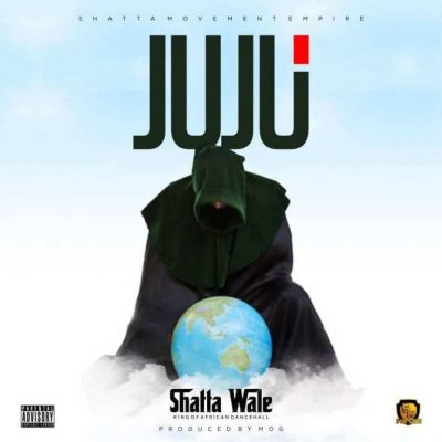 Shatta Wale – Juju (Prod. by MOG Beatz)