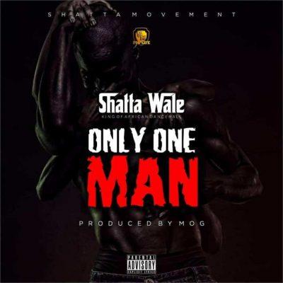 Shatta Wale – Only One Man (Prod. by MOG Beatz)