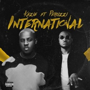Kezie ft. Peruzzi – International