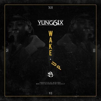 Yung6ix – Wake Up