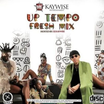 [Mixtape] DJ Kaywise – UpTempo Fresh Mix