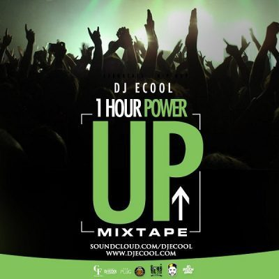 [Mixtape] DJ ECool – 1Hour Power Up Mix
