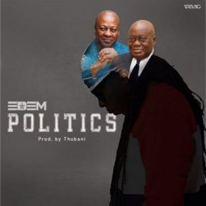 Edem – Politics (Prod. by TubhaniMuzik)