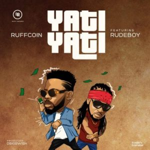 Ruffcoin & RudeBoy – Yati Yati
