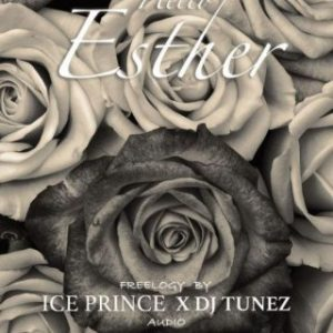 Ice Prince & DJ Tunez – Hello Esther