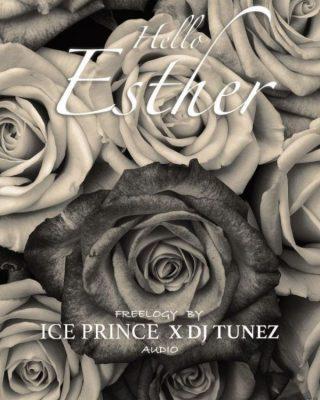 Ice Prince & DJ Tunez – Hello Esther