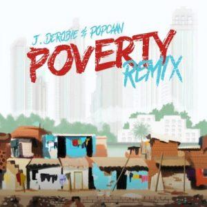 J.Derobie ft. Popcaan – Poverty (Remix)