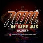 [Mixtape] DJ King C – Jamz Of Life Mix