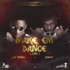 Jay Trigga ft. Dremo – Make Em Dance (Remix)
