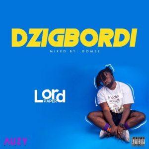 Lord Paper – Dzigbordi (Prod. by Gomez)