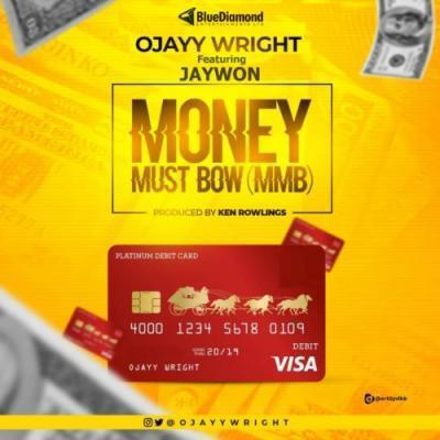 Ojayy Wright ft. Jaywon – Money Must Bow